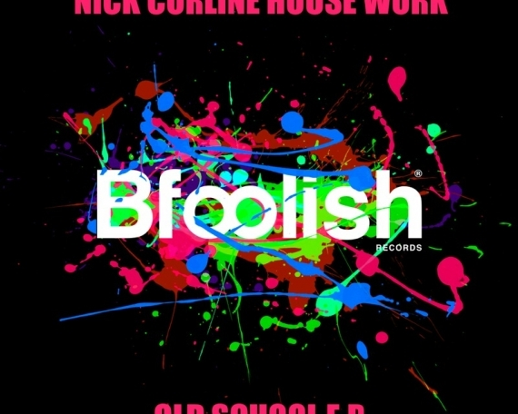 NICK CORLINE HOUSE WORK – OLD SCHOOL EP