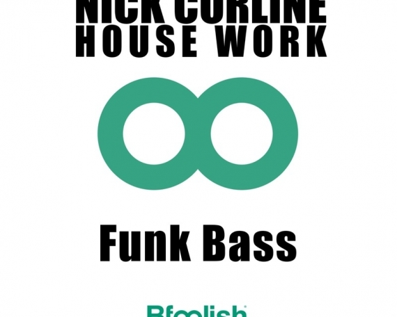NICK CORLINE HOUSE WORK FUNK BASS